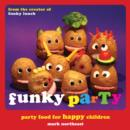 Funky Party : Party Food for Happy Children - eBook