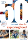 50 Fantastic Ideas for Exploring Food - Book
