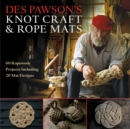 Des Pawson's Knot Craft and Rope Mats : 60 Ropework Projects Including 20 Mat Designs - eBook