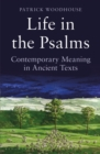 Life in the Psalms : Contemporary Meaning in Ancient Texts: The Mowbray Lent Book 2016 - Book
