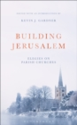 Building Jerusalem : Elegies on Parish Churches - Book
