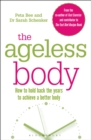The Ageless Body : How To Hold Back The Years To Achieve A Better Body - eBook