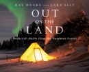 Out on the Land : Bushcraft Skills from the Northern Forest - Book