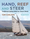 Hand, Reef and Steer 2nd edition : Traditional Sailing Skills for Classic Boats - Book