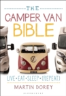 The Camper Van Bible : Live, Eat, Sleep (Repeat) - eBook