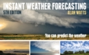 Instant Weather Forecasting : You Can Predict the Weather - Book
