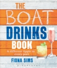 The Boat Drinks Book : A Different Tipple in Every Port - Book