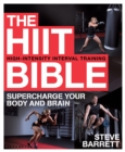 The HIIT Bible : Supercharge Your Body and Brain - eBook