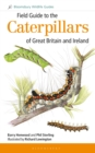 Field Guide to the Caterpillars of Great Britain and Ireland - Book