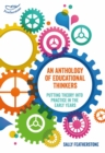 An Anthology of Educational Thinkers : Putting theory into practice in the early years - eBook
