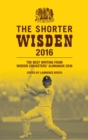The Shorter Wisden 2016 : The Best Writing from Wisden Cricketers' Almanack 2016 - eBook
