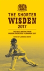 The Shorter Wisden 2017 : The Best Writing from Wisden Cricketers' Almanack 2017 - eBook