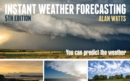 Instant Weather Forecasting : You Can Predict the Weather - eBook