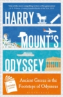 Harry Mount's Odyssey : Ancient Greece in the Footsteps of Odysseus - Book