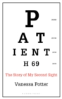 Patient H69 : The Story of My Second Sight - Book