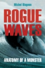 Rogue Waves : Anatomy of a Monster - Book