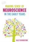 Making Sense of Neuroscience in the Early Years - Book
