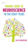 Making Sense of Neuroscience in the Early Years - eBook
