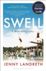 Swell : A Waterbiography LONGLISTED FOR THE WILLIAM HILL SPORTS BOOK OF THE YEAR 2017 - Book