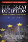 The Great Deception : Can the European Union survive? - EU Referendum Edition - Book