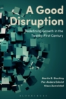 A Good Disruption : Redefining Growth in the Twenty-First Century - Book
