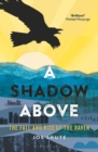 A Shadow Above : The Fall and Rise of the Raven - Book
