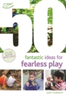 50 Fantastic Ideas for Fearless Play - Book