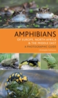 Amphibians of Europe, North Africa and the Middle East : A Photographic Guide - Book