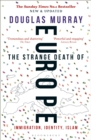 The Strange Death of Europe : Immigration, Identity, Islam - eBook