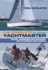 The Complete Yachtmaster : Sailing, Seamanship and Navigation for the Modern Yacht Skipper 9th edition - Book