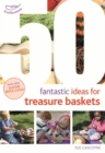 50 Fantastic Ideas for Treasure Baskets - Book