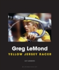 Greg LeMond : Yellow Jersey Racer - Book