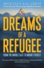 Dreams of a Refugee : From the Middle East to Mount Everest - Book