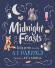Midnight Feasts: Tasty poems chosen by A.F. Harrold - Book
