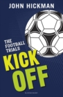 The Football Trials: Kick Off - Book