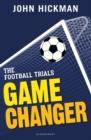 The Football Trials: Game Changer - Book