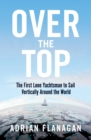Over the Top : The First Lone Yachtsman to Sail Vertically Around the World - Book