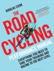 The Road Cycling Performance Manual : Everything You Need to Take Your Training and Racing to the Next Level - eBook