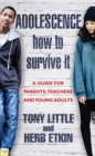 Adolescence: How to Survive It : Insights for Parents, Teachers and Young Adults - Book