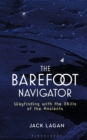 The Barefoot Navigator : Wayfinding with the Skills of the Ancients - Book