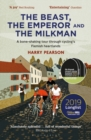 The Beast, the Emperor and the Milkman : A Bone-shaking Tour through Cycling's Flemish Heartlands - Book
