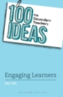 100 Ideas for Secondary Teachers: Engaging Learners - Book