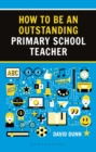 How to be an Outstanding Primary School Teacher 2nd edition - Book