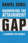 Narrowing the Attainment Gap: A handbook for schools - Book