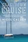 Shakedown Cruise : Lessons and Adventures from a Cruising Veteran as He Learns the Ropes - Book