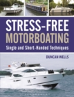 Stress-Free Motorboating : Single and Short-Handed Techniques - eBook