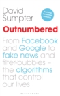 Outnumbered : From Facebook and Google to Fake News and Filter-bubbles - The Algorithms That Control Our Lives - Book