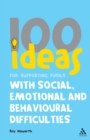 100 Ideas for Supporting Pupils with Social, Emotional and Behavioural Difficulties - Book