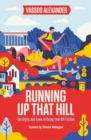 Running Up That Hill : The highs and lows of going that bit further - Book