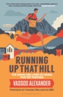 Running Up That Hill : The highs and lows of going that bit further - eBook
